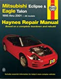Haynes Mitsubishi Eclipse & Eagle Talon 1995 thru 2001 (Haynes Manuals)