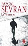 La vie sans lui par Sevran