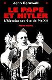 echange, troc John Cornwell - Le Pape et Hitler : L'histoire secrète de Pie 12
