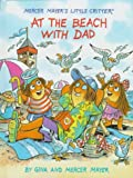 img - for At the Beach With Dad (Little Critter) book / textbook / text book