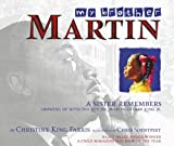 My Brother Martin: A Sister Remembers Growing Up with the Rev. Dr. Martin Luther King Jr.<br>(Grades 2 to 4)