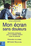 Mon cran sans douleurs :  Exercices pratiques pour un meilleur confort visuel et corporel - Prvention du stress