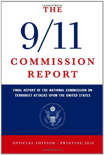The 9/11 Commission Report: Final Report of the National Commission on Terrorist Attacks Upon the United States (Official Edition): National Commission on Terrorist Attacks Upon the United States: 9781441408310: Amazon.com: Books