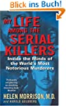 My Life Among the Serial Killers: Ins...