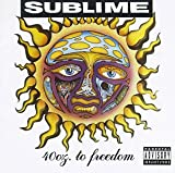 40 Oz. to Freedom Sublime