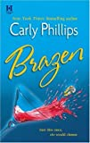 Brazen (0373770804) by Phillips, Carly