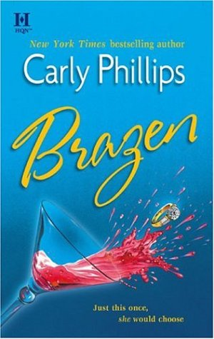 Brazen, CARLY PHILLIPS