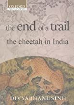 The End of a Trail: The Cheetah in India (Oxford India Paperbacks)