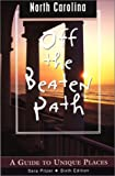 img - for North Carolina Off the Beaten Path, 6th: A Guide to Unique Places (Off the Beaten Path Series) book / textbook / text book