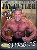 Jay Cutler - Ripped to Shreds
