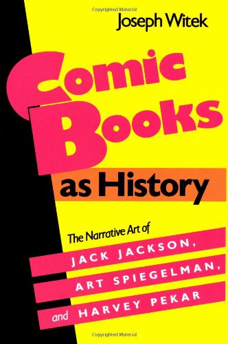 Comic Books as History: The Narrative Art of Jack...