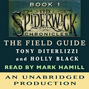 The Field Guide: The Spiderwick Chronicles, Book 1 | [Tony DiTerlizzi, Holly Black]