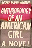 Image of Anthropology of an American Girl: A Novel