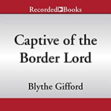 Captive of the Border Lord: The Brunson Clan, Book 2 (       UNABRIDGED) by Blythe Gifford Narrated by Cathleen McCarron