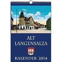KALENDER 2014: ALT-LANGENSALZA 1888-1960 Barfüßerkloster Schwefelbad Badewäldchen Wilhelmsplatz Gasthof zum Löwen...