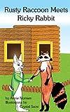Rusty Raccoon Meets Ricky Rabbit