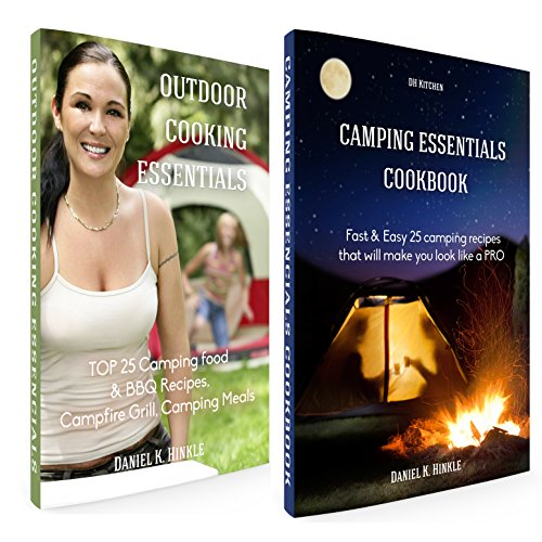 Сamping recipes: 2 in 1 Outdoor Kitchen Recipes that will make you cook like a PRO Box Set: Camping Essentials Cookbook + Outdoor Cooking Essentials (DH kitchen 101) by Daniel Hinkle, Marvin Delgado, Ralph Replogle