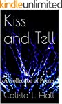 Kiss and Tell: A Collection of Poems