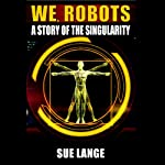 We Robots | Sue Lange