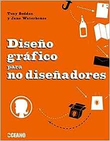 Diseno Grafico para no Disenadores: 9788475566658: Amazon.com: Books