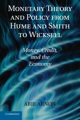 Monetary Theory and Policy from Hume and Smith to Wicksell: Money, Credit, and the Economy