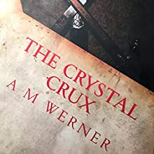 The Crystal Crux: Betrayal, Book 1 Audiobook by Allen M. Werner Narrated by  5395 Media LLC