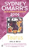 Sydney Omarr's Day-By-Day Astrological Guide 2006: Taurus (Sydney Omarr's Day-By-Day Astrological: Taurus) (0451215354) by MacGregor, Trish