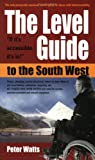 The Level Guide to the South West (1857039068) by Watts, Peter