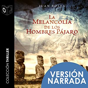 La melancolía de los hombres pájaro [The Melancholy of Bird-Men] Audiobook