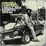 I Shall Not Remove 1975-1980by Cornell Campbell