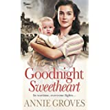 Goodnight Sweetheartby Annie Groves