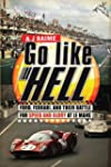 Go Like Hell: Ford, Ferrari, and Thei...