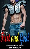 Stepbrother Romance: First and Goal (Contemporary Bad Boy New Adult Secret Baby Stepbrother Football MFM Romance) (Virgin Power of Love Taboo Seduced by Alpha Male Stepbrother Sports Short Stories)