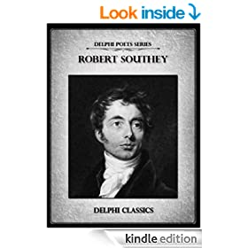 Delphi Complete Poetical Works of Robert Southey (Illustrated) (Delphi Poets Series Book 36)