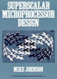 Superscalar Microprocessors Design (0138756341) by Mike Johnson