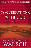 Conversations With God: An Uncommon Dialogue (Bk.2) (0340765445) by Walsch, Neale Donald