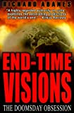 End-Time Visions: The Doomsday Obsession (0805419659) by Abanes, Richard