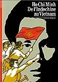 Ho Chi Minh : de l'Indochine au Vietnam
