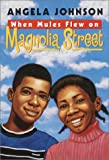 When Mules Flew on Magnolia Street (0440418836) by Johnson, Angela