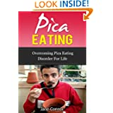 Pica Eating - Overcoming Pica Eating Disorder for Life (Eating disorder help, Eating disorder books, Eating disorder...