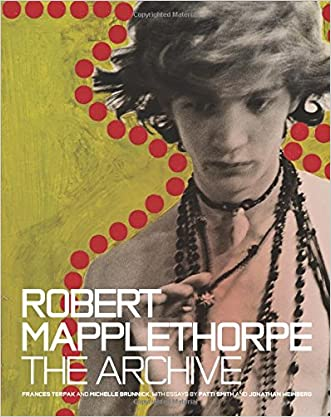 Robert Mapplethorpe: The Archive written by Frances Terpak