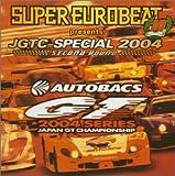 スーパー・ユーロビート・プレゼンツ・JGTC・スペシャル2004~セカンド・ラウンド~(CCCD)