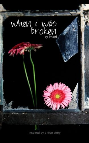 When I Was Broken
