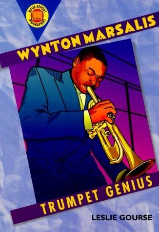 Wynton Marsalis: Trumpet Genius (Book Report Biographies)