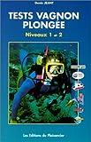 echange, troc Denis Jeant - Tests Vagnon de la plongée, niveaux 1 et 2