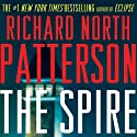 The Spire (       UNABRIDGED) by Richard North Patterson Narrated by Holter Graham