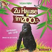 Gorillababy ganz groß (Zu Hause im Zoo 1) | Tatjana Geßler