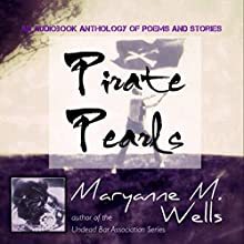 Pirate Pearls: An Anthology (       UNABRIDGED) by Maryanne M. Wells Narrated by Maryanne M. Wells