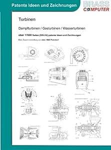 Turbinen: Dampfturbinen / Gasturbinen / Wasserturbinen, über 17.000 Seiten (DIN A4) patente Ideen und Zeichnungen