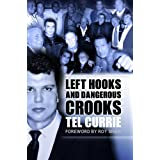 Left Hooks and Dangerous Crooksby Tel Currie